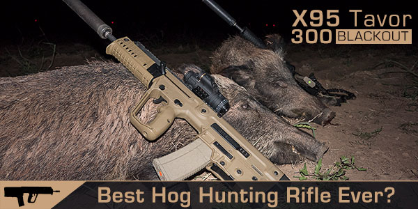 Hog Hunting with the 300 Blackout X95 Tavor