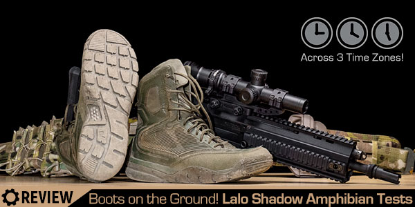 Boots on the Ground Part 5: Testing the Lalo Shadow Amphibian Boots Across Three Time Zones